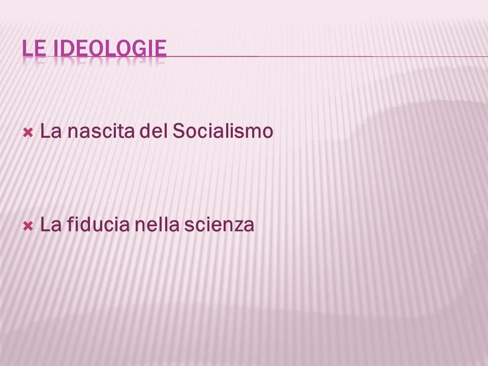La nascita del Socialismo La fiducia nella scienza