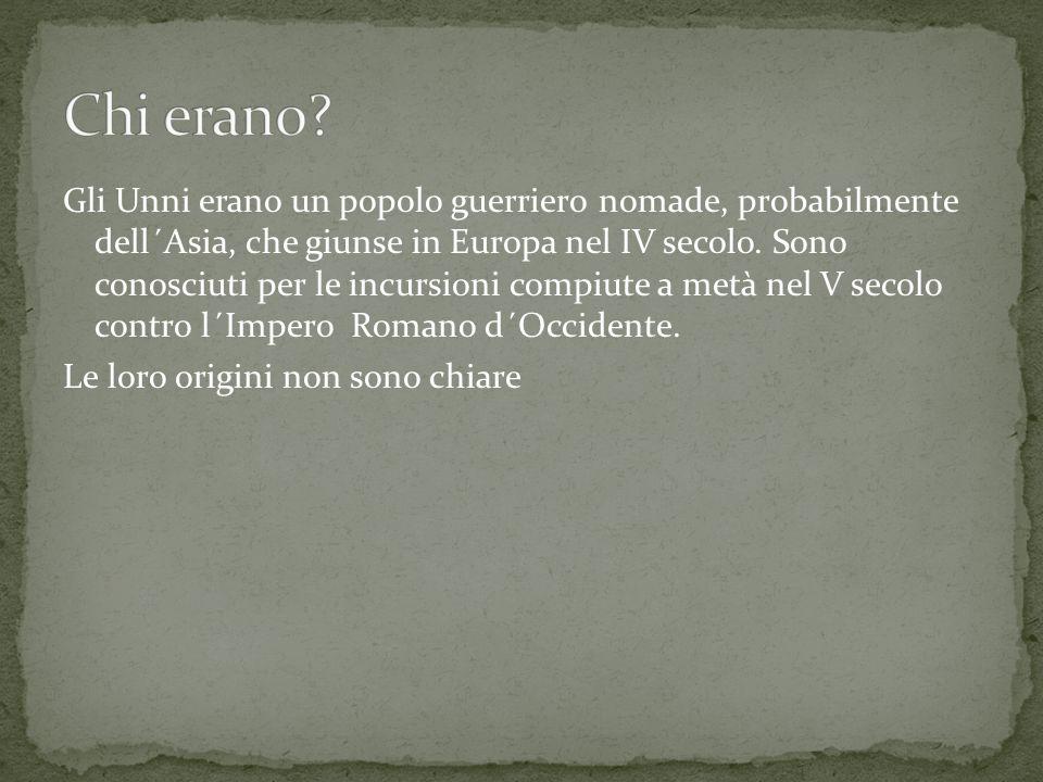 Gli Unni erano un popolo guerriero nomade, probabilmente dell´Asia, che giunse in Europa nel IV secolo. Sono conosciuti per le incursioni compiute a m