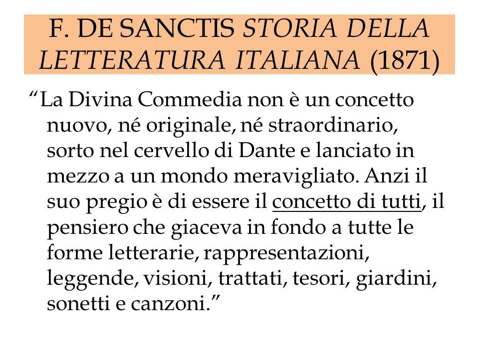 F. DE SANCTIS STORIA DELLA LETTERATURA ITALIANA (1871) La Divina Commedia non è un concetto nuovo, né originale, né straordinario, sorto nel cervello