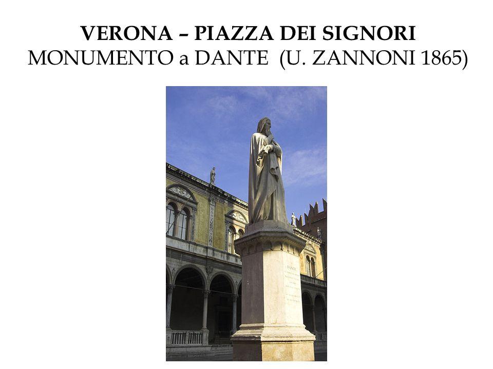 VERONA – PIAZZA DEI SIGNORI MONUMENTO a DANTE (U. ZANNONI 1865)