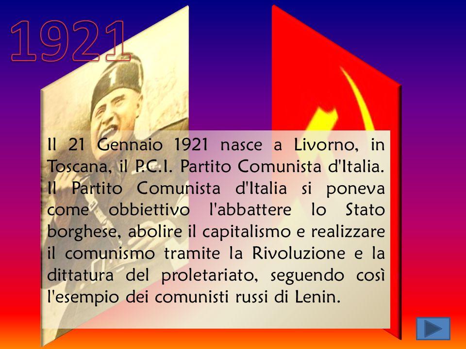 Il 21 Gennaio 1921 nasce a Livorno, in Toscana, il P.C.I.