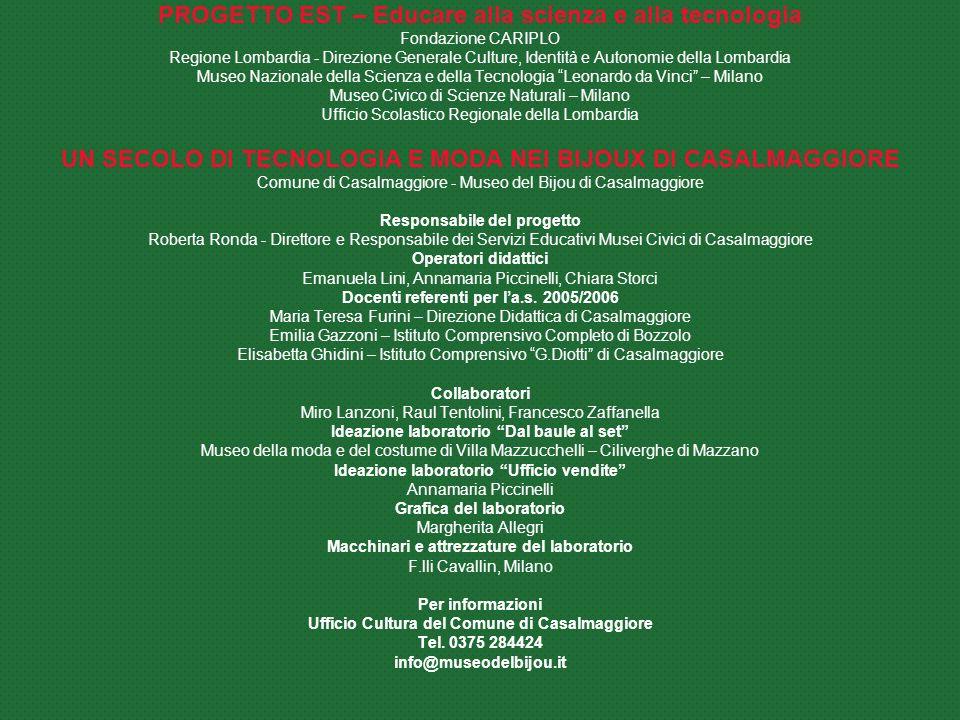 PROGETTO EST – Educare alla scienza e alla tecnologia Fondazione CARIPLO Regione Lombardia - Direzione Generale Culture, Identità e Autonomie della Lo