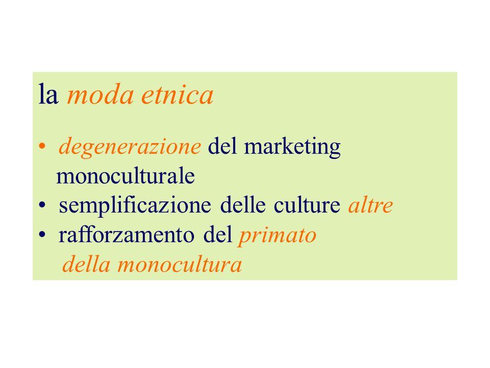 la moda etnica degenerazione del marketing monoculturale semplificazione delle culture altre rafforzamento del primato della monocultura