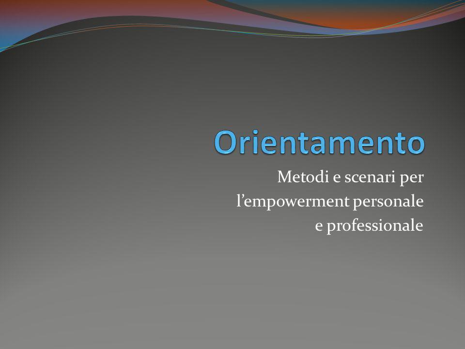 Metodi e scenari per lempowerment personale e professionale
