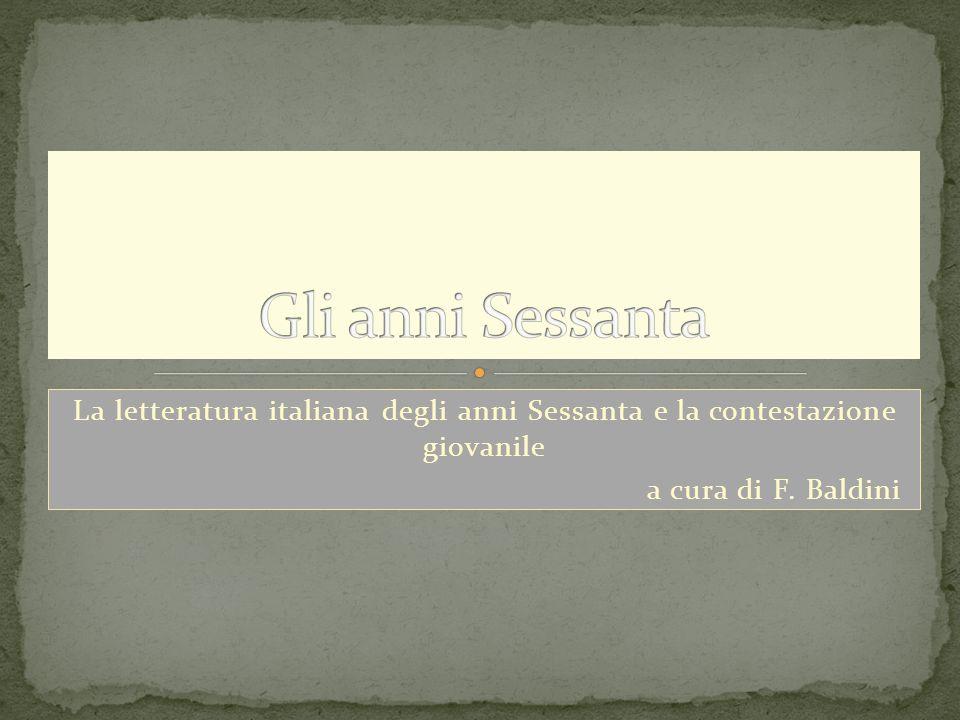 La letteratura italiana degli anni Sessanta e la contestazione giovanile a cura di F. Baldini