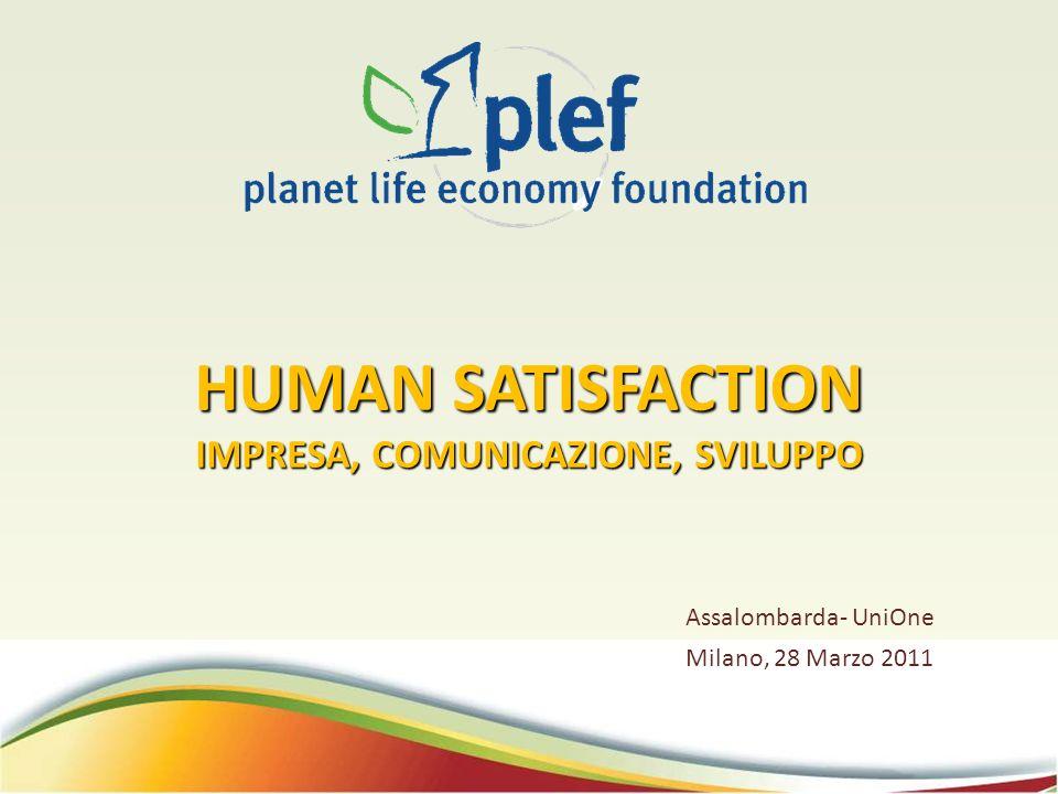 HUMAN SATISFACTION IMPRESA, COMUNICAZIONE, SVILUPPO Assalombarda- UniOne Milano, 28 Marzo 2011