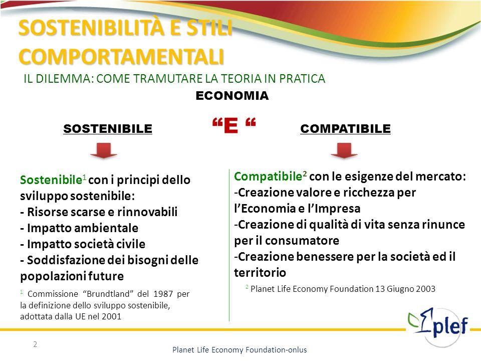 ECONOMIA SOSTENIBILE E COMPATIBILE 2 Sostenibile 1 con i principi dello sviluppo sostenibile: - Risorse scarse e rinnovabili - Impatto ambientale - Im