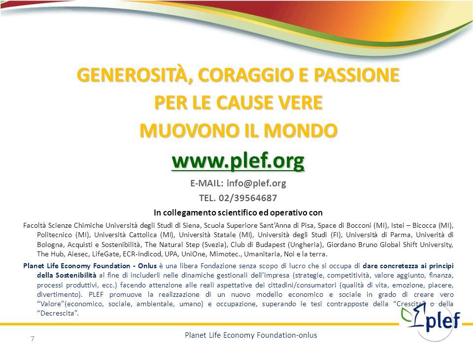GENEROSITÀ, CORAGGIO E PASSIONE PER LE CAUSE VERE MUOVONO IL MONDO www.plef.org E-MAIL: info@plef.org TEL. 02/39564687 In collegamento scientifico ed