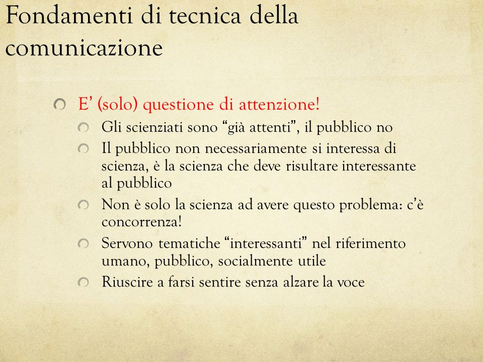 Fondamenti di tecnica della comunicazione E (solo) questione di attenzione.