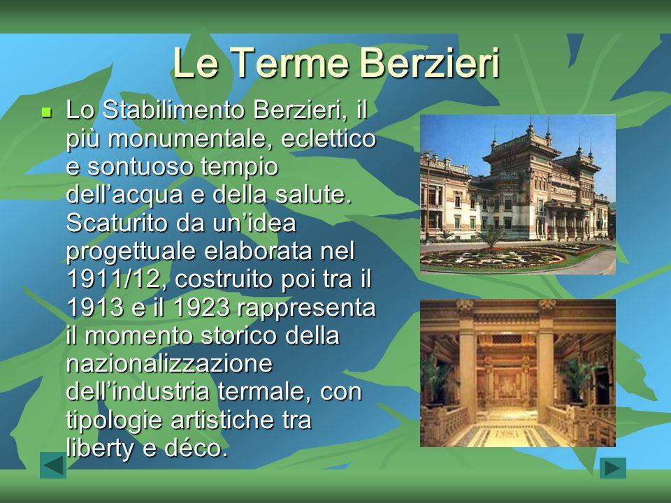 Le Terme Berzieri Lo Stabilimento Berzieri, il più monumentale, eclettico e sontuoso tempio dellacqua e della salute.