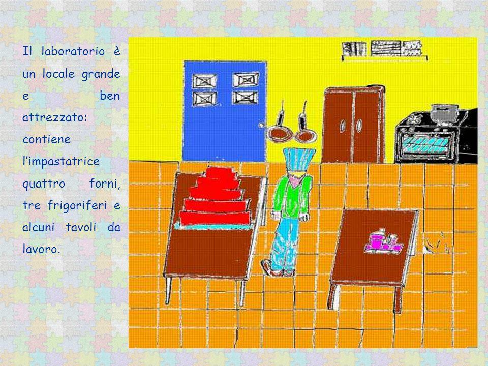 Il laboratorio è un locale grande e ben attrezzato: contiene limpastatrice quattro forni, tre frigoriferi e alcuni tavoli da lavoro.