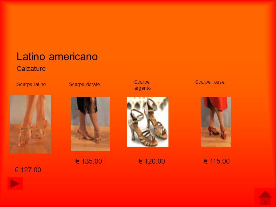 Latino americano Calzature Scarpe latino 127.00 Scarpe dorate 135.00 Scarpe argento 120.00 Scarpe rosse 115.00