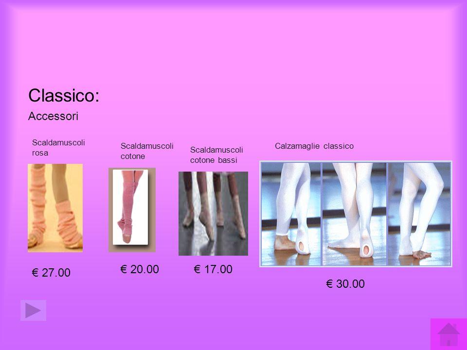 Classico: Accessori Scaldamuscoli rosa 27.00 Scaldamuscoli cotone 20.00 Scaldamuscoli cotone bassi 17.00 Calzamaglie classico 30.00