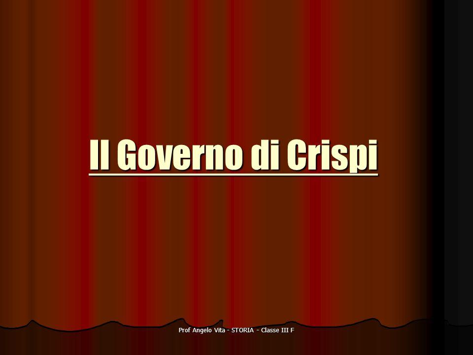 Prof Angelo Vita - STORIA - Classe III F Il Governo di Crispi