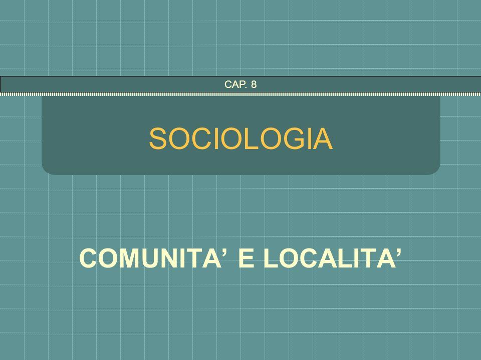 SOCIOLOGIA COMUNITA E LOCALITA CAP. 8
