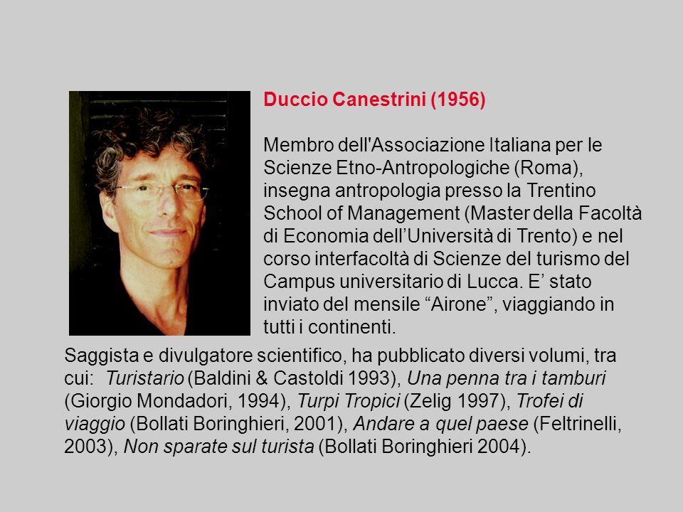 Duccio Canestrini (1956) Membro dell'Associazione Italiana per le Scienze Etno-Antropologiche (Roma), insegna antropologia presso la Trentino School o