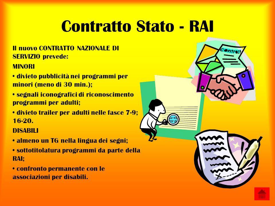 Contratto Stato - RAI Il nuovo CONTRATTO NAZIONALE DI SERVIZIO prevede: MINORI divieto pubblicità nei programmi per minori (meno di 30 min.); segnali