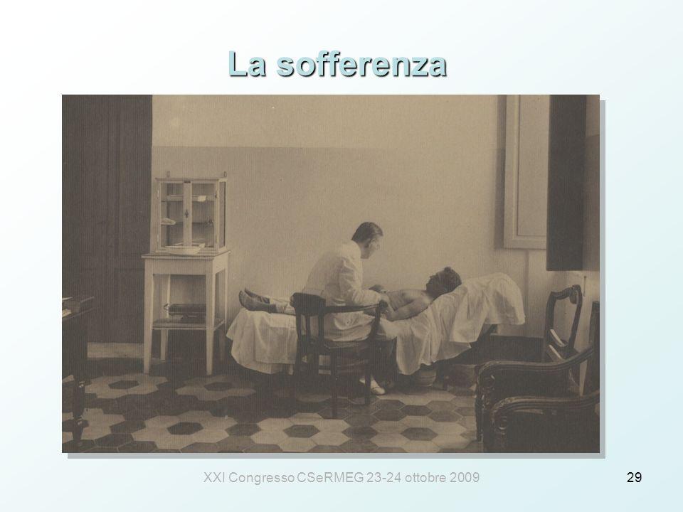 XXI Congresso CSeRMEG 23-24 ottobre 200929 La sofferenza