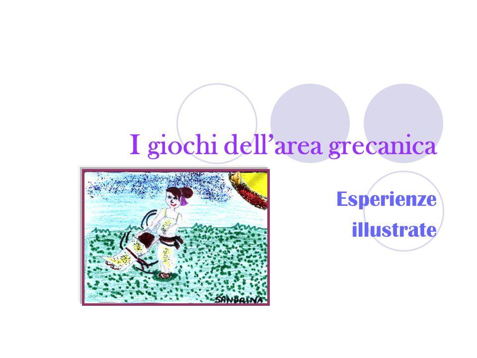 I giochi dellarea grecanica Esperienze illustrate