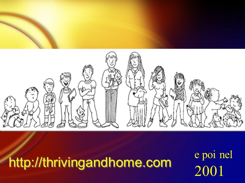 http://thrivingandhome.com e poi nel 2001