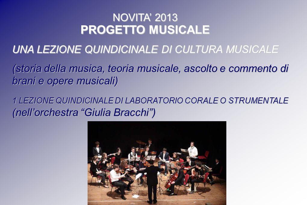 NOVITA 2013 PROGETTO MUSICALE UNA LEZIONE QUINDICINALE DI CULTURA MUSICALE (storia della musica, teoria musicale, ascolto e commento di brani e opere