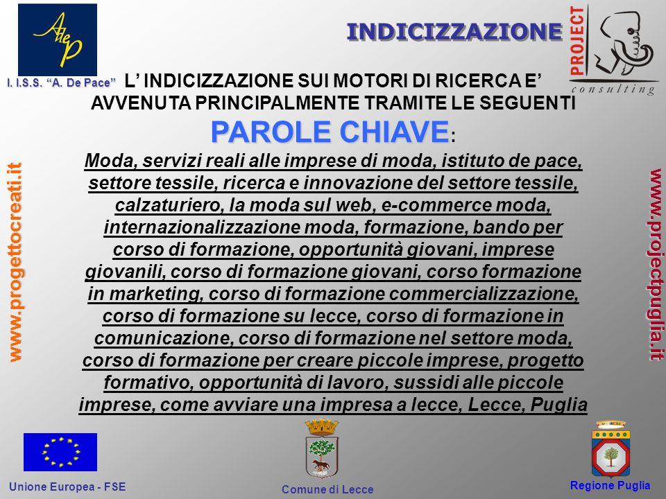 Regione Puglia Comune di Lecce I. I.S.S. A. De Pace Unione Europea - FSE www.progettocreati.it www.projectpuglia.it INDICIZZAZIONE L INDICIZZAZIONE SU