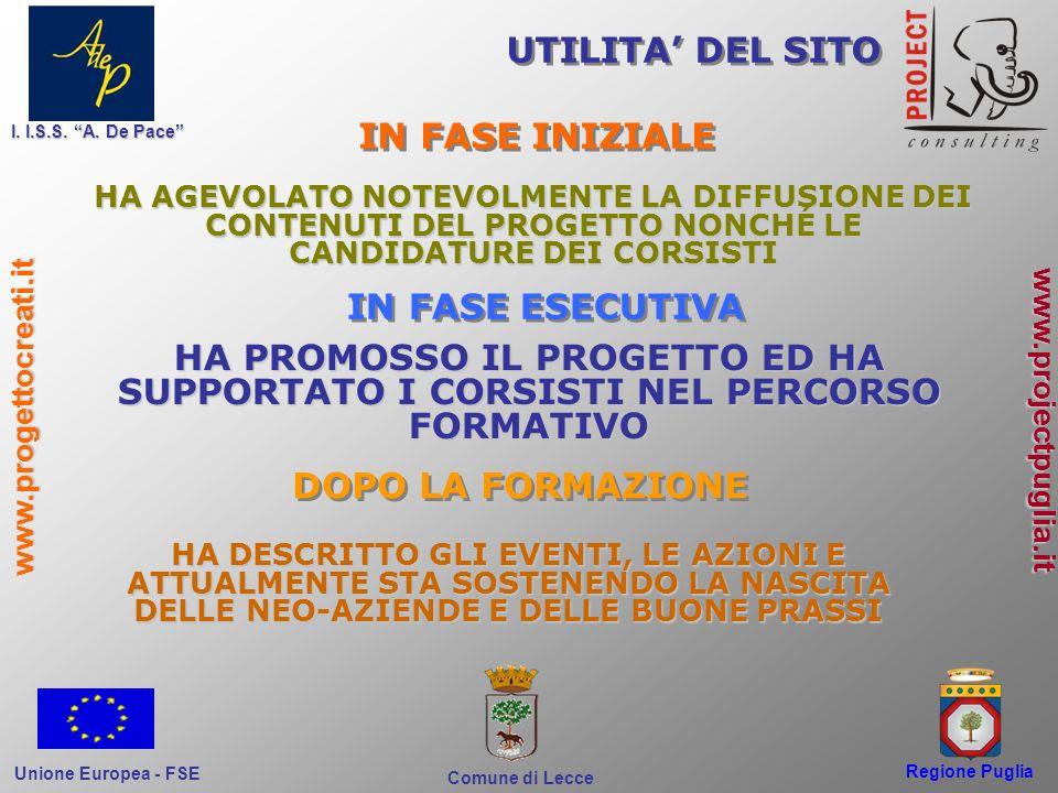Regione Puglia Comune di Lecce I. I.S.S. A. De Pace Unione Europea - FSE www.progettocreati.it www.projectpuglia.it IN FASE INIZIALE HA AGEVOLATO NOTE