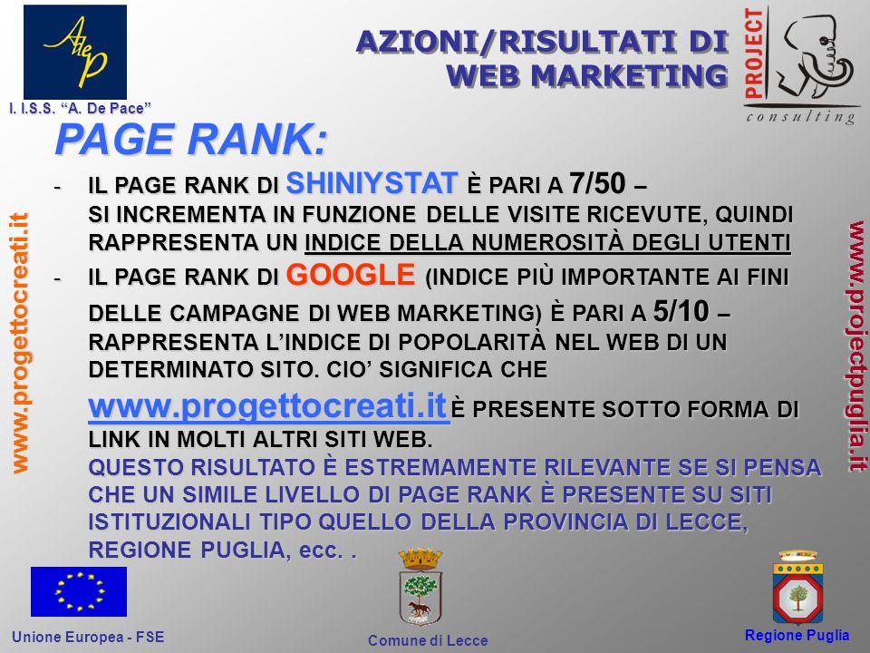 Regione Puglia Comune di Lecce I. I.S.S. A. De Pace Unione Europea - FSE www.progettocreati.it www.projectpuglia.it AZIONI/RISULTATI DI WEB MARKETING