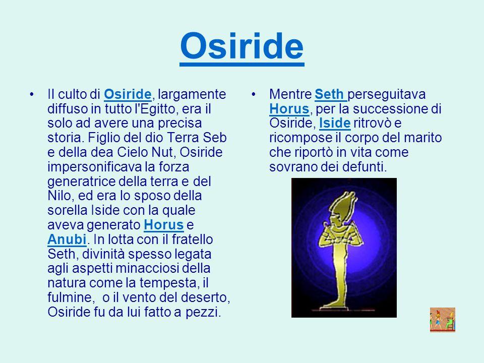 Iside Iside è una importante divinità egizia, figlia di Seb, il dio della terra, e di Nut, dea del cielo, sorella e sposa di Osiride e madre di Horus