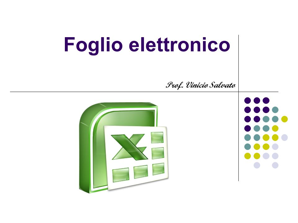Microsoft Excel Microsoft Excel è un programma per la creazione e gestione di fogli elettronici.
