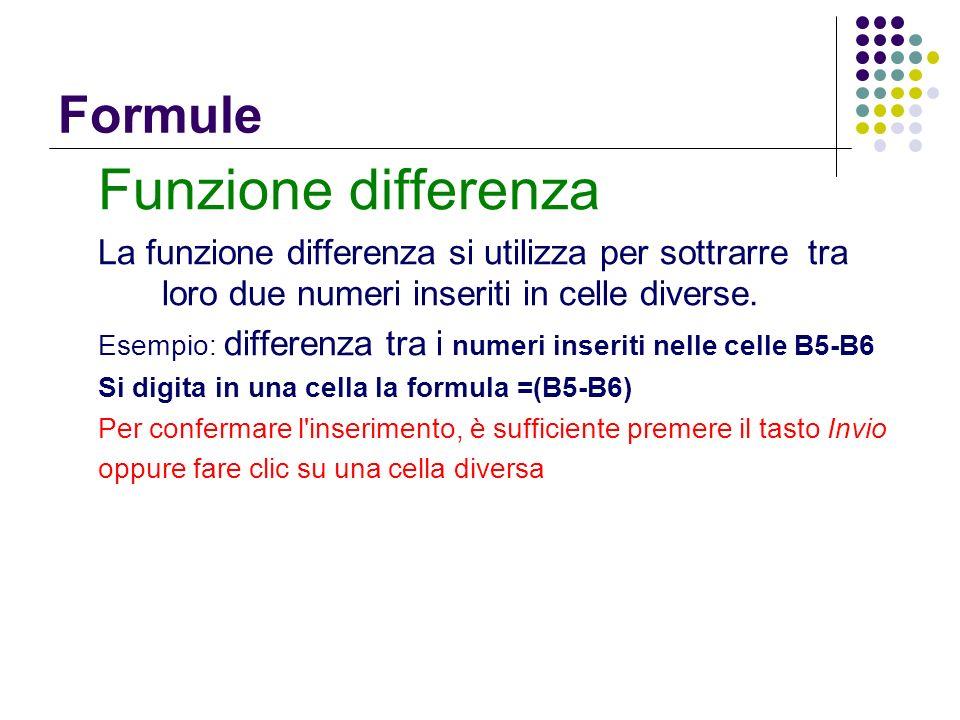 Formule Funzione differenza La funzione differenza si utilizza per sottrarre tra loro due numeri inseriti in celle diverse. Esempio: differenza tra i