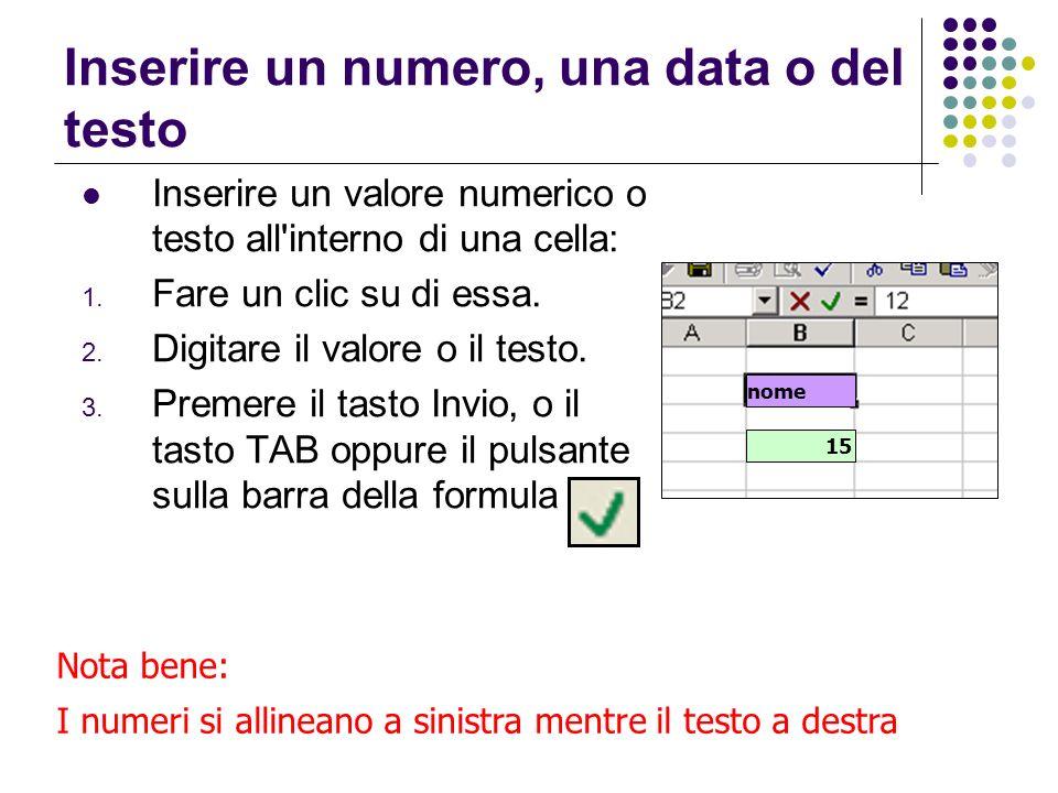 Inserire un numero, una data o del testo Inserire un valore numerico o testo all'interno di una cella: 1. Fare un clic su di essa. 2. Digitare il valo