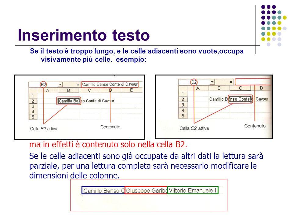 Inserimento testo Se il testo è troppo lungo, e le celle adiacenti sono vuote,occupa visivamente più celle. esempio: ma in effetti è contenuto solo ne