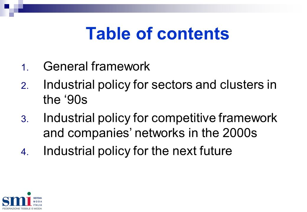 Table of contents 1. General framework 2. Industrial policy for sectors and clusters in the 90s 3.