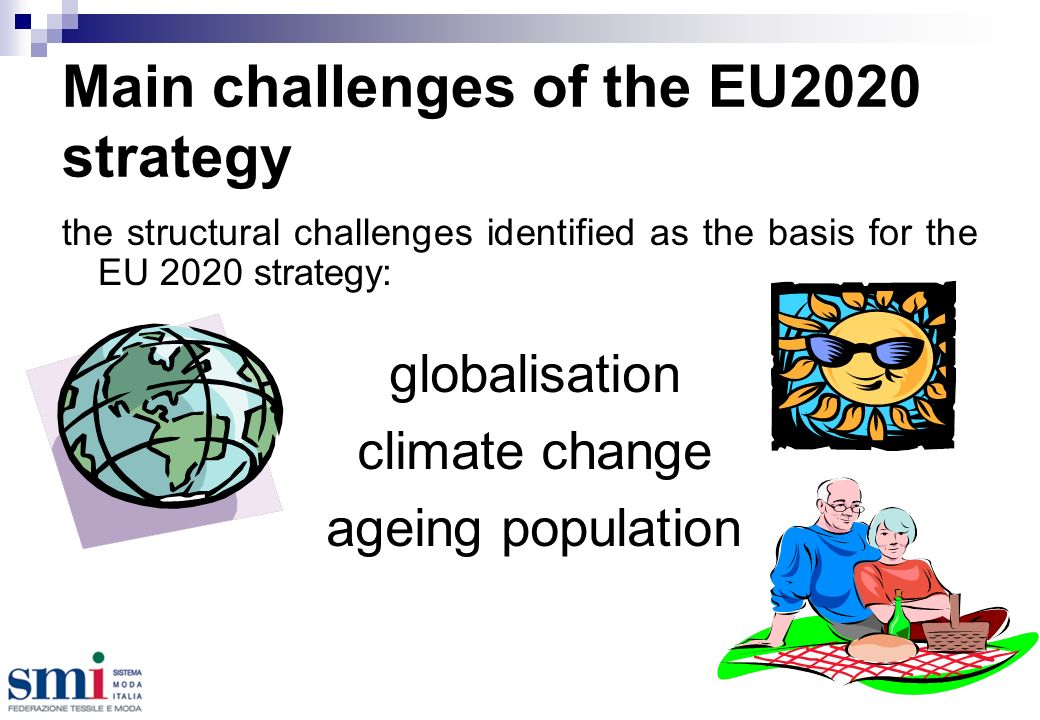 Main challenges of the EU2020 strategy globalisation climate change ageing population the structural challenges identified as the basis for the EU 2020 strategy: