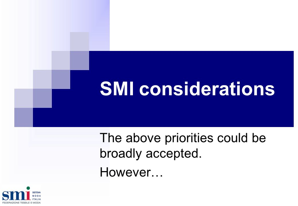 SMI considerations The above priorities could be broadly accepted. However…