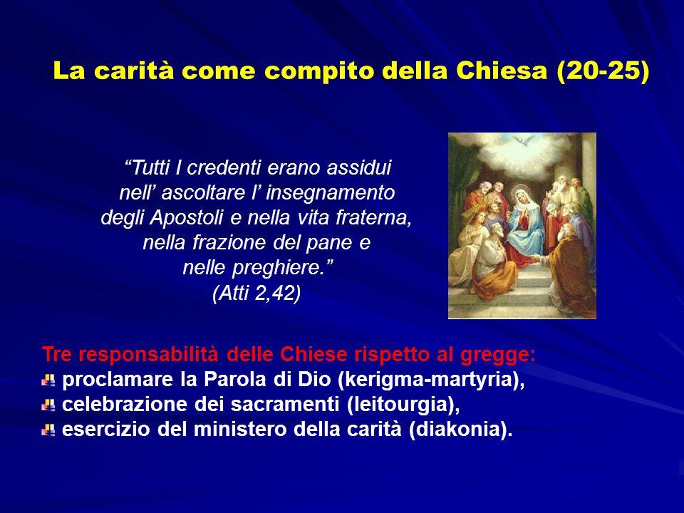 Tre responsabilità delle Chiese rispetto al gregge: proclamare la Parola di Dio (kerigma-martyria), celebrazione dei sacramenti (leitourgia), esercizio del ministero della carità (diakonia).