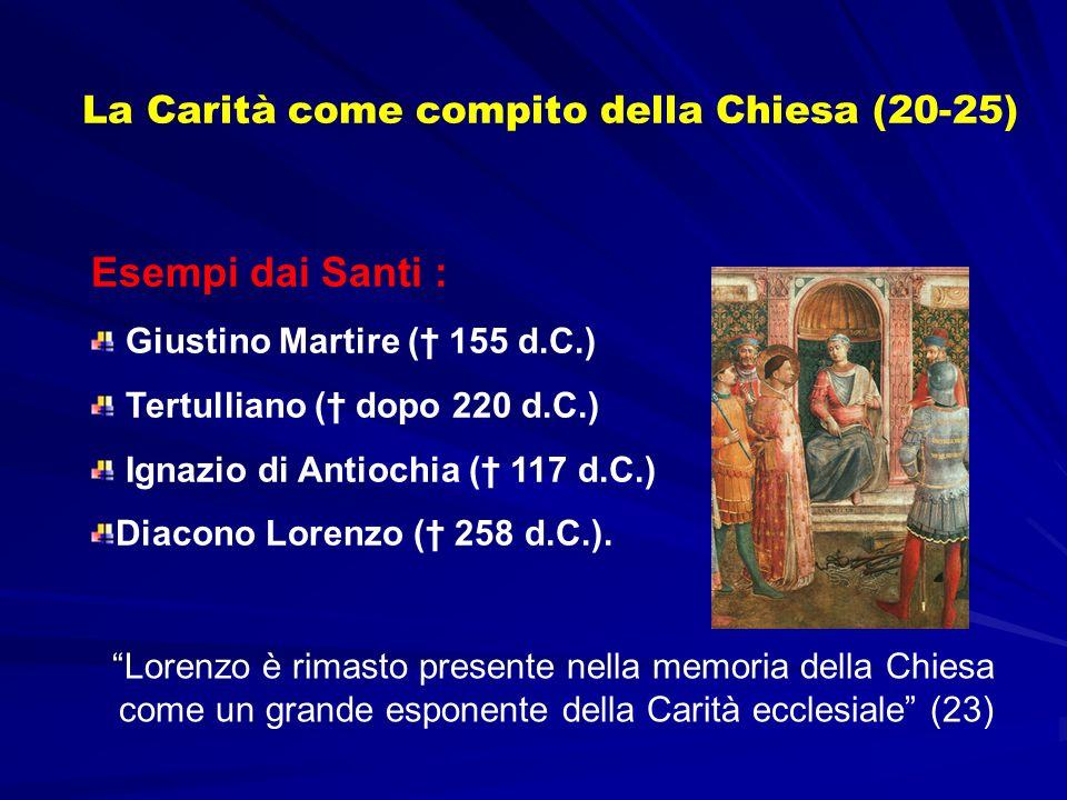 Esempi dai Santi : Giustino Martire ( 155 d.C.) Tertulliano ( dopo 220 d.C.) Ignazio di Antiochia ( 117 d.C.) Diacono Lorenzo ( 258 d.C.).