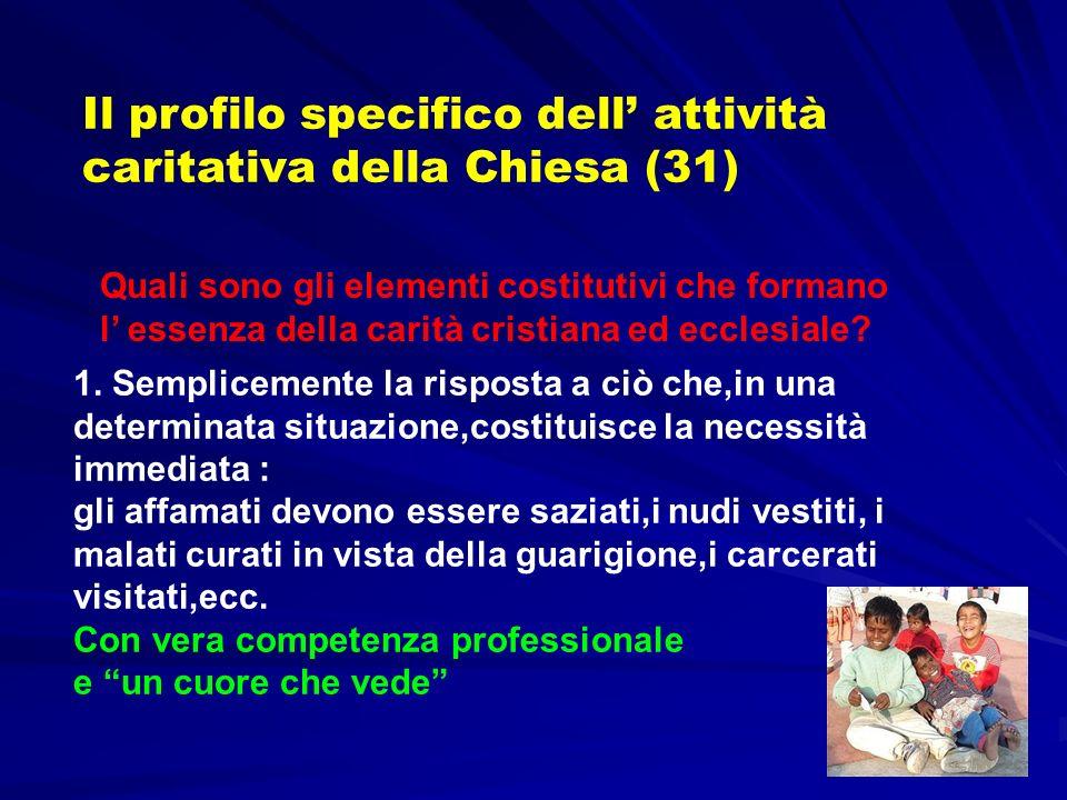 Il profilo specifico dell attività caritativa della Chiesa (31) 1.