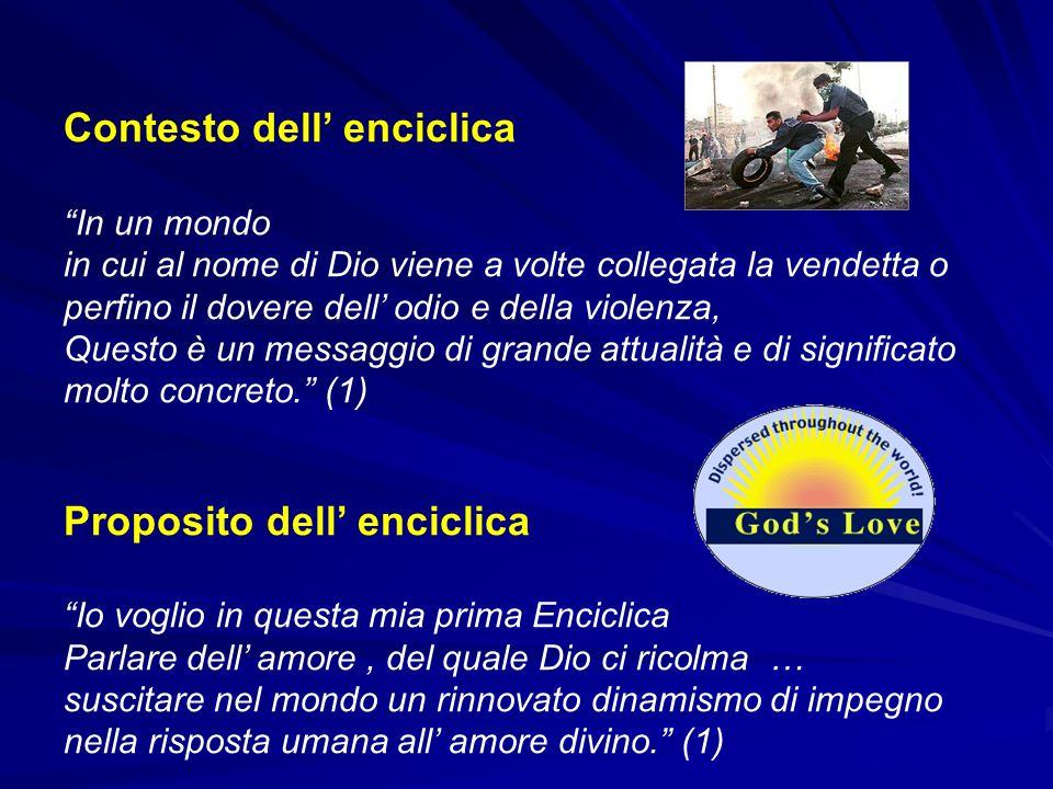 Contesto dell enciclica In un mondo in cui al nome di Dio viene a volte collegata la vendetta o perfino il dovere dell odio e della violenza, Questo è