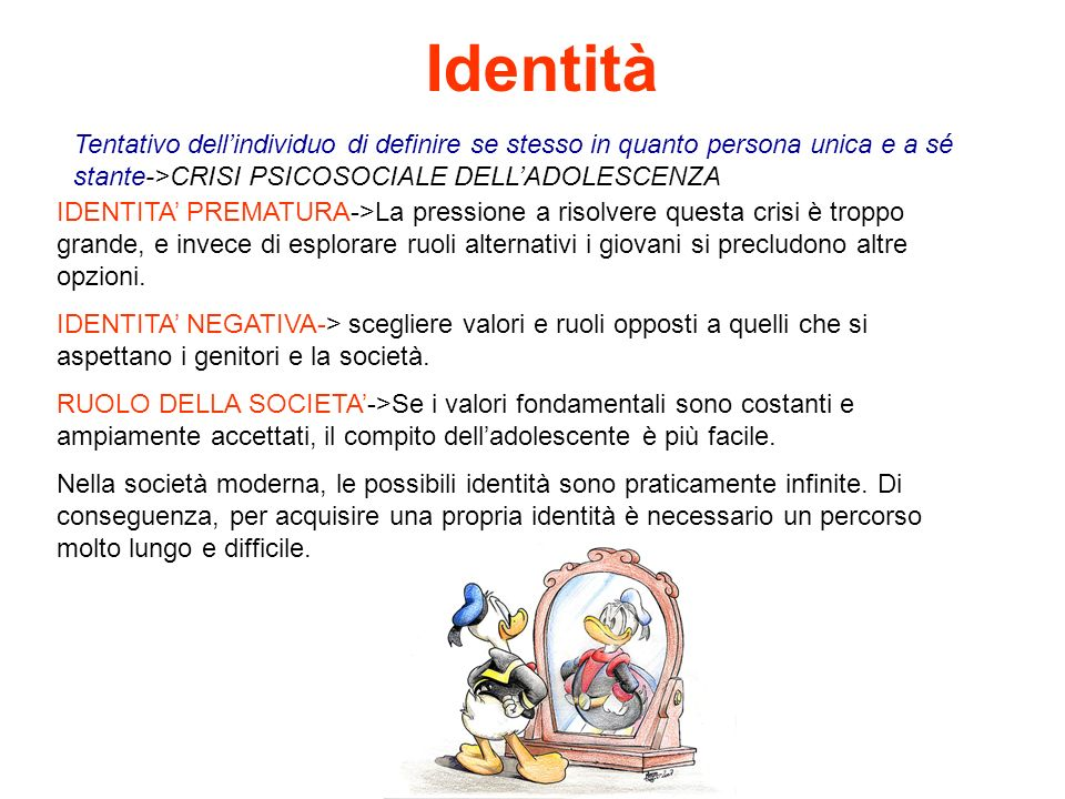 Identità Tentativo dellindividuo di definire se stesso in quanto persona unica e a sé stante->CRISI PSICOSOCIALE DELLADOLESCENZA IDENTITA PREMATURA->L