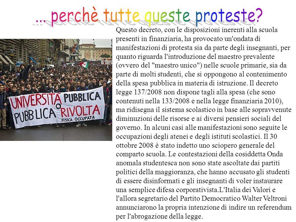 Questo decreto, con le disposizioni inerenti alla scuola presenti in finanziaria, ha provocato un'ondata di manifestazioni di protesta sia da parte de