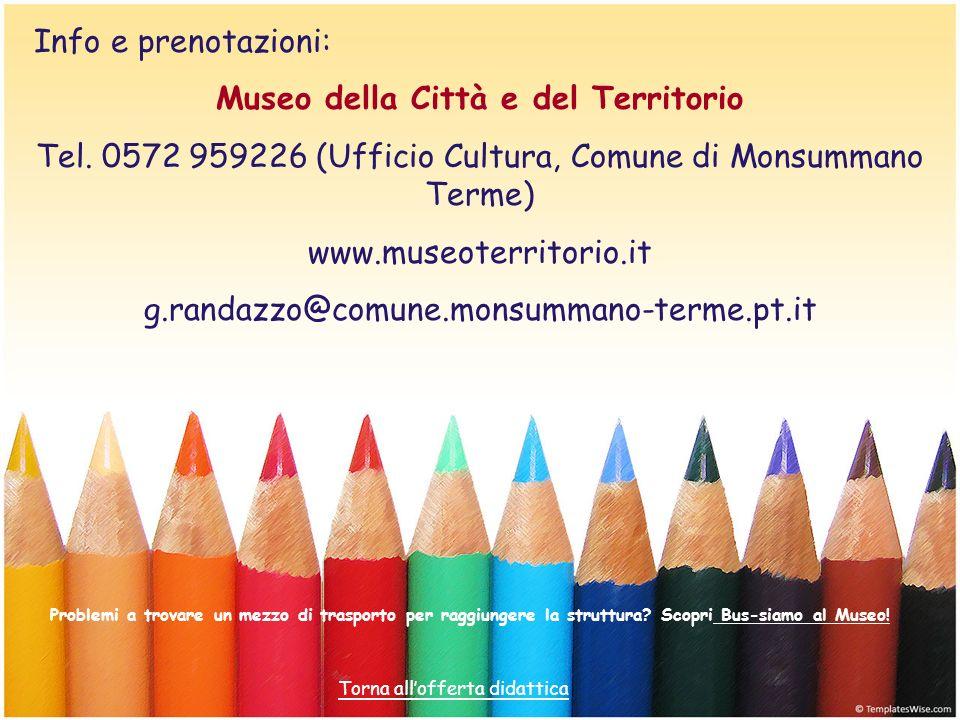 Info e prenotazioni: Museo della Città e del Territorio Tel. 0572 959226 (Ufficio Cultura, Comune di Monsummano Terme) www.museoterritorio.it g.randaz