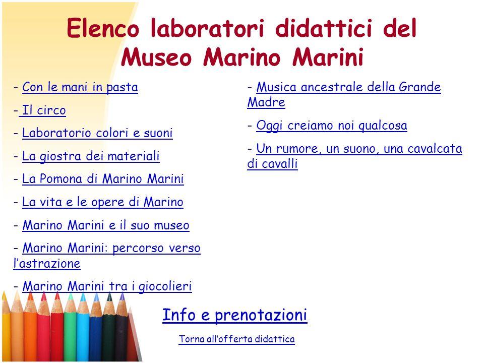 Elenco laboratori didattici del Museo Marino Marini Info e prenotazioni Torna allofferta didattica - Con le mani in pastaCon le mani in pasta - Il cir