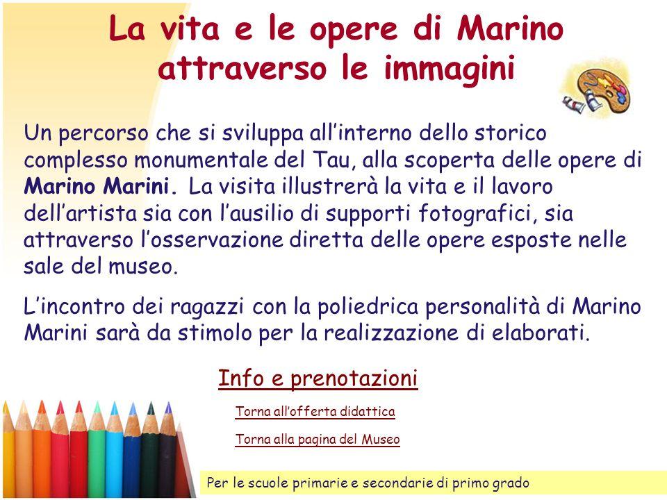 La vita e le opere di Marino attraverso le immagini Torna allofferta didattica Un percorso che si sviluppa allinterno dello storico complesso monument