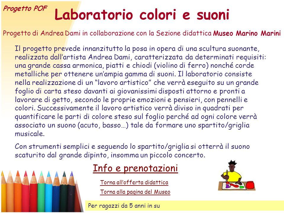 Laboratorio colori e suoni Torna allofferta didattica Il progetto prevede innanzitutto la posa in opera di una scultura suonante, realizzata dallartis