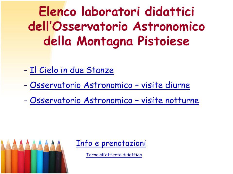 Elenco laboratori didattici dellOsservatorio Astronomico della Montagna Pistoiese Info e prenotazioni Torna allofferta didattica - Il Cielo in due Sta