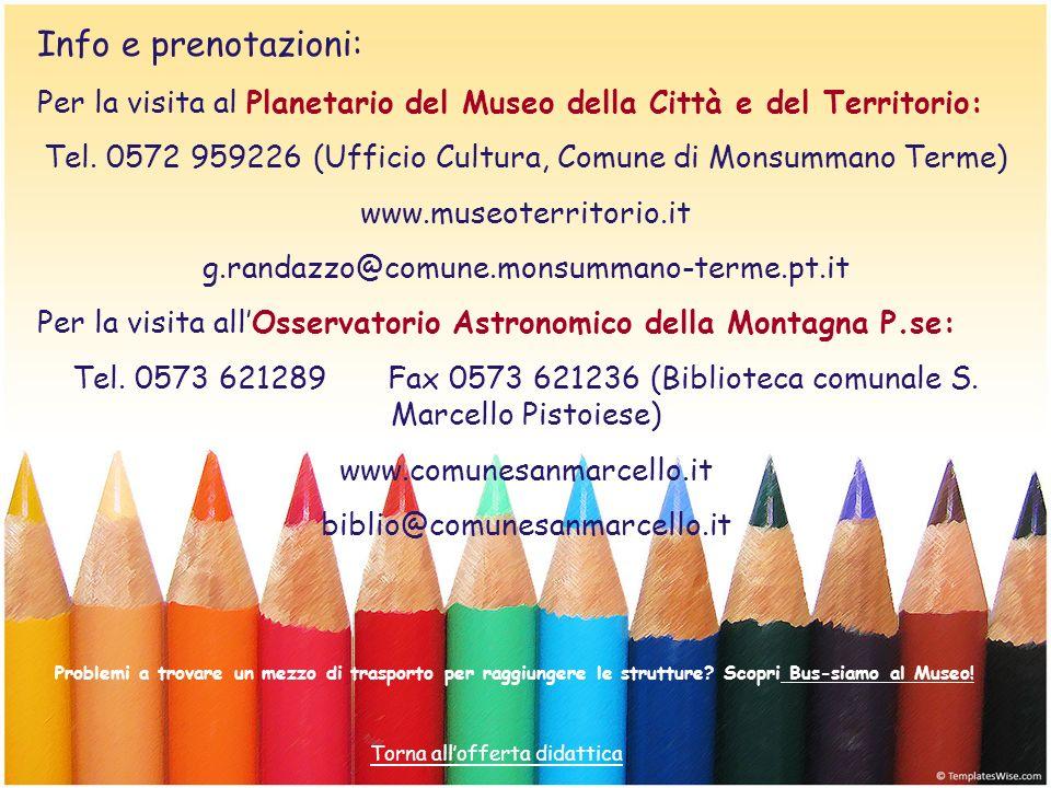 Info e prenotazioni: Per la visita al Planetario del Museo della Città e del Territorio: Tel. 0572 959226 (Ufficio Cultura, Comune di Monsummano Terme
