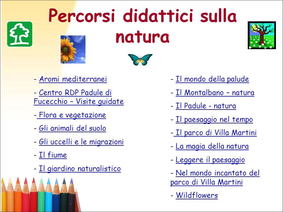 Percorsi didattici sulla natura - Aromi mediterraneiAromi mediterranei - Centro RDP Padule di Fucecchio – Visite guidateCentro RDP Padule di Fucecchio