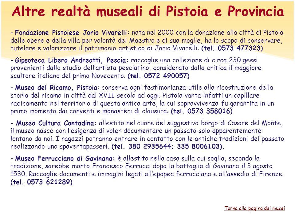 Altre realtà museali di Pistoia e Provincia - Fondazione Pistoiese Jorio Vivarelli: nata nel 2000 con la donazione alla città di Pistoia delle opere e